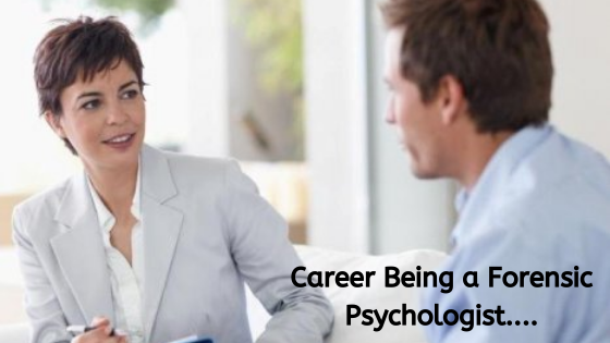 CAREER BEING A FORENSIC PSYCHOLOGIST...