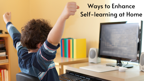 9 Ways to Enhance Self-learning at Home