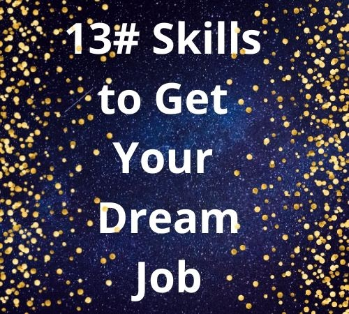 13 Skills to Get your Dream Job