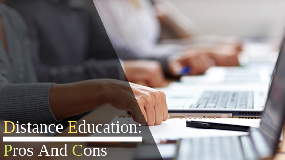 Distance Education: Pros And Cons